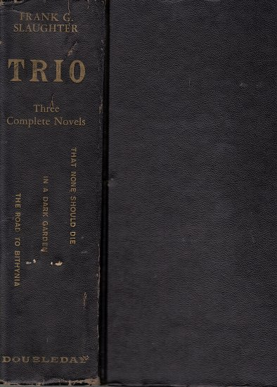 Trio  Three Complete Novels by Frank G. Slaughter
