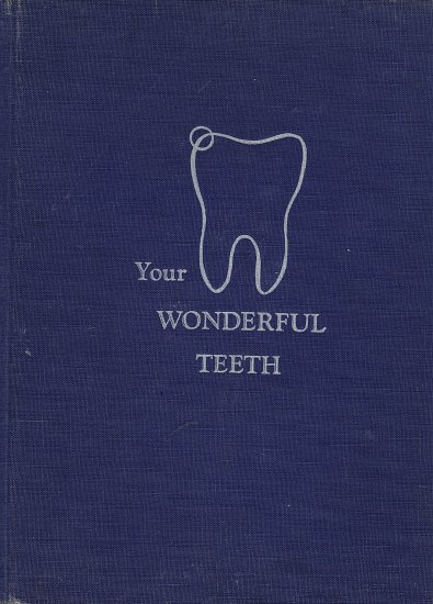 Your Wonderful Teeth by G. Warren Schloat Jr.