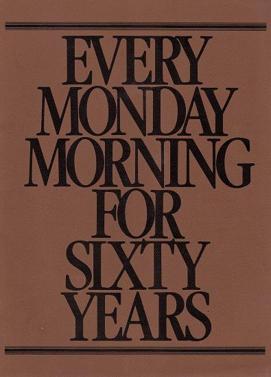 Every Monday Morning for Sixty Years