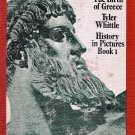 The Birth of Greece    History in Pictures Book 1 by Tyler Whittle