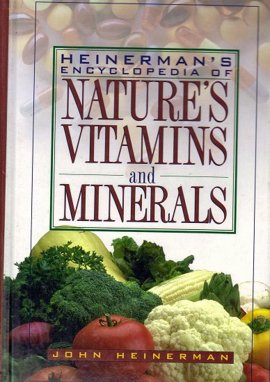 Heinerman's Encyclopedia of Nature's Vitamins and Minerals by John Heinerman