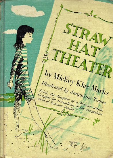 Straw Hat Theater by Mickey Klar Marks