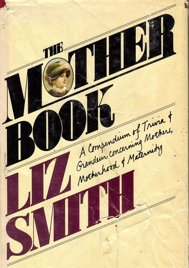 The Mother Book  by Liz Smith