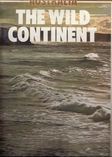 Australia The Wild Continent by Michael Morcombe