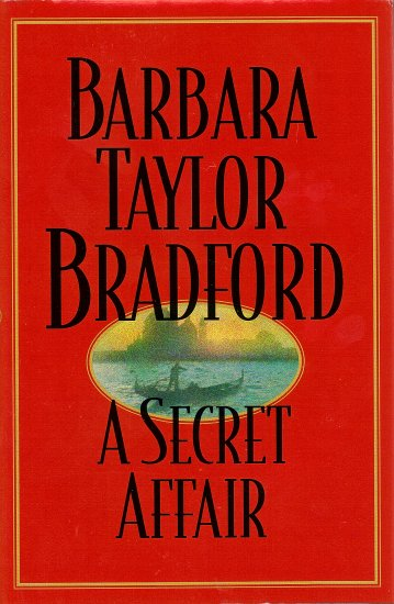 A Secret Affair by Barbara Taylor Bradford
