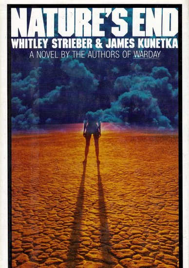 Nature's End by Whitley Strieber & James Kunetka