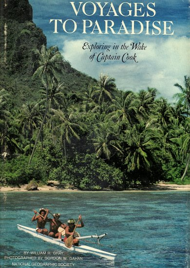 National Geographic Voyages to Paradise by William R. Gray