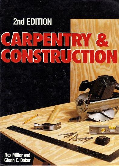 Carpentry & Construction by Rex Miller adn Glenn E. Baker
