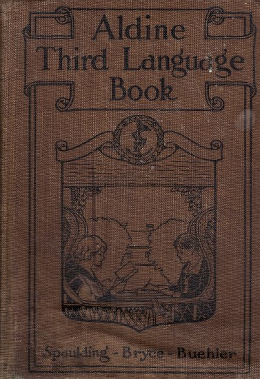 Aldine Third Language Book by Frank E. Spaulding, Catherine T. Bryce, Huber Gray Buehler