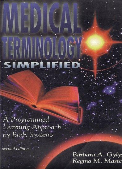 Medical Terminology Simplified by Barbara A. Gylys, Regina M. Masters
