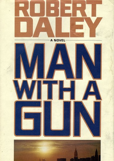 Man With A Gun by Robert Daley