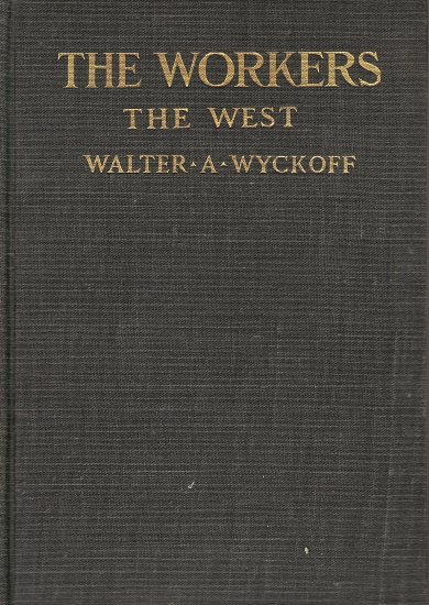 The Workers The West by Walter A. Wyckoff