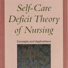 Self-Care Deficit Theory of Nursing by Connie M. Dennis