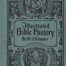 Illustrated Bible History by Dr. J. Schuster