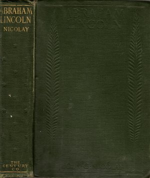 Abraham Lincoln by John G. Nicolay