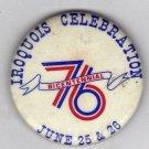 Iroquois Celebration Bicentennial 76 June 25 & 26 Button