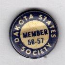 Dakota States Society Member 56-57 Button