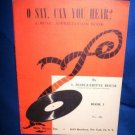 O SAY CAN YOU HEAR COLLECTIBLE MUSIC BOOK #1 -1947