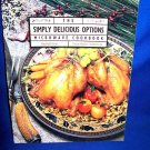 SIMPLY DELICIOUS OPTIONS MICROWAVE COOKBOOK