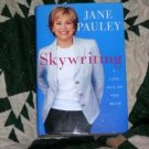 Jane Pauley - Skywriting - A Life Out of the Blue