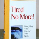 """Book - """"Tired No More!"""""""