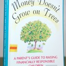"Book - ""Money Doesn't Grow on Trees"""