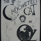 CROCHETED CAT IN OZ Pendexter 1st Wizard of Oz Pastiche