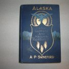 Alaska Its History, Climate And Natural Resources by A. P. Swineford with Map