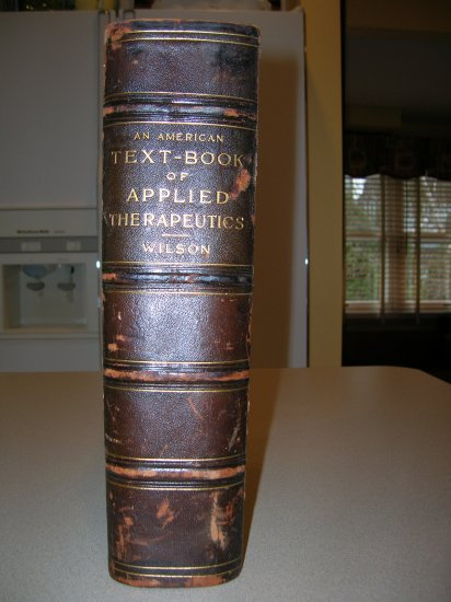 An American Text-Book of Applied Therapeutics For the Use of Practioners and Students 1896