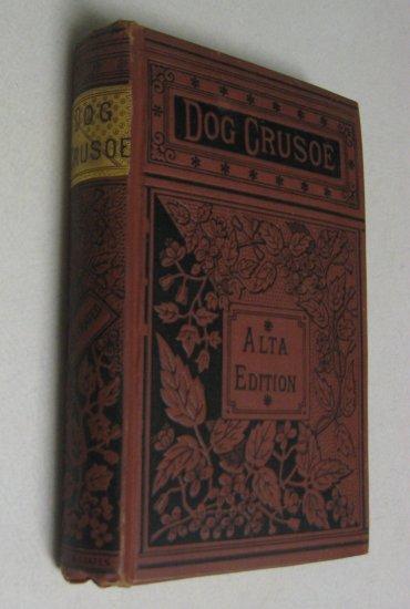 Rare c1888 Antique Tale of Western Prairies Book Dog Crusoe