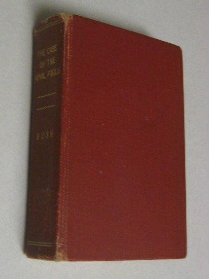 Rare 1st Crime Novel 1933 Antique Mystery Book Case of the April Fools Christopher Bush