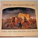 American Frontier Life,1st edition 1989, rare book, ART