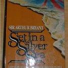 Set in a Silver Sea.History of Britain.1984,U.S. 1st ed
