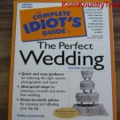 The Complete Idiots Guide to the Perfect Wedding by Teddy Lenderman