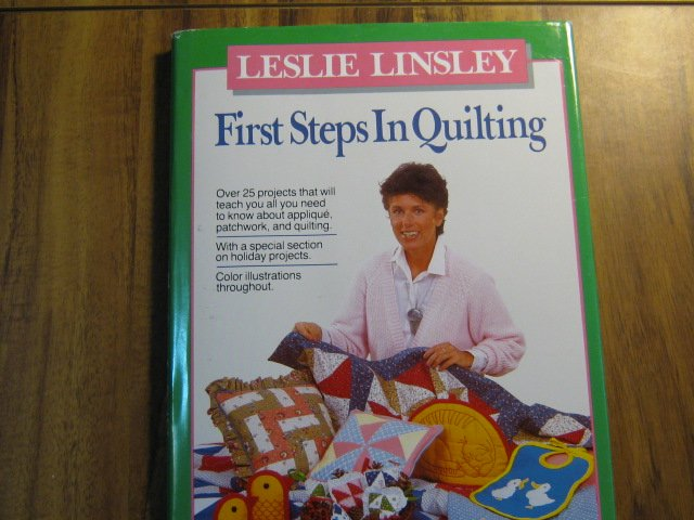 First Steps in Quilting by Leslie Linsley