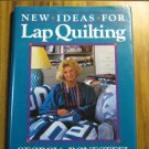 New Ideas for Lap Quilting by Georgia Bonesteel
