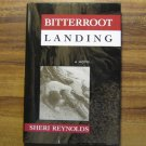 Bitterroot Landing By Sheri Reynolds