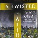 A Twisted Faith by Gregg Olsen