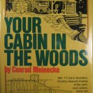 Your Cabin in the Woods by Conrad Meinecke