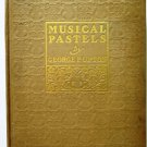 Musical Pastels by George P. Upton