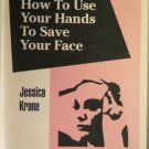 How to Use Your Hands to Save Your Face