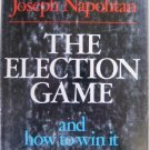 The Election Game and How to Win It - Joseph Napolitan