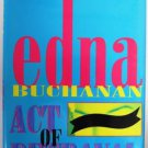 Act of Betrayal by Edna Buchanan First Edition