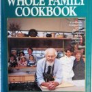 The Frugal Gourmet Whole Family Cookbook First Edition