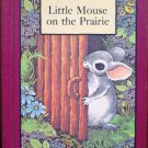 Little Mouse on the Prairie Vintage Book