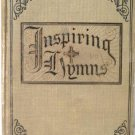 Inspiring Hymns Compiled by E.O. Excell 1914