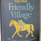 The New Friendly Village Alice and Jerry Basic Readers