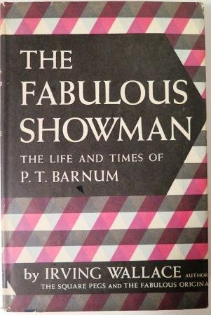 The Fabulous Showman Life and Times of P.T. Barnum
