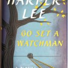 Go Set a Watchman by Harper Lee First Edition