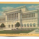 View of Milwaukee County Court House Milwaukee Wisconsin Postcard